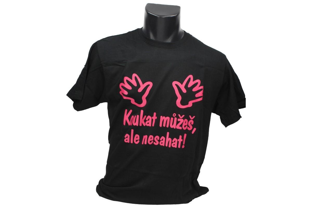 Foto 1 - Tričko Koukat můžeš, ale nesahat - je určeno výhradně pro ženy. Tričko má vtipný růžový nápis a je vyrobeno ze 100% bavlny